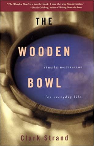 Clark Strand - The Wooden Bowl