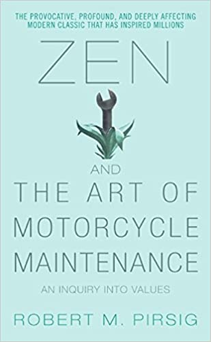Robert Pirsig - Zen & the Art of Motorcycle Maintenance